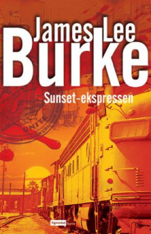 Sunset-ekspressen av James Lee Burke (Innbundet)