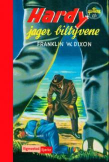 Hardy-guttene jager biltyvene av Franklin W. Dixon (Innbundet)
