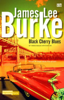 Black cherry blues av James Lee Burke (Innbundet)