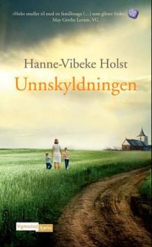 Unnskyldningen av Hanne-Vibeke Holst (Heftet)
