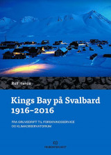 Omslag - Kings Bay på Svalbard 1916 - 2016