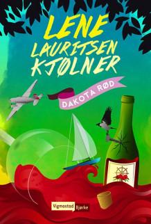 Dakota rød av Lene Lauritsen Kjølner (Innbundet)