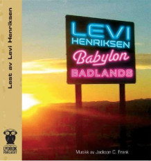 Babylon badlands av Levi Henriksen (Lydbok-CD)