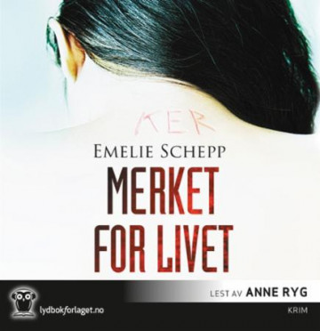 Merket for livet av Emelie Schepp (Lydbok-CD)