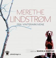 Fra vinterarkivene av Merethe Lindstrøm (Lydbok-CD)