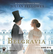 Belgravia av Julian Fellowes (Lydbok-CD)