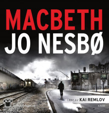 Macbeth av Jo Nesbø (Lydbok-CD)