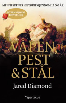 Våpen, pest og stål av Jared Diamond (Ebok)
