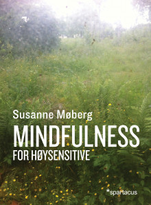 Mindfulness for høysensitive av Susanne Møberg (Heftet)