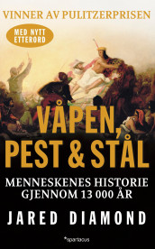 Våpen, pest og stål av Jared Diamond (Heftet)