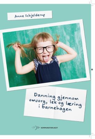 Bilde av Danning Gjennom Omsorg, Lek Og Læring I Barnehagen