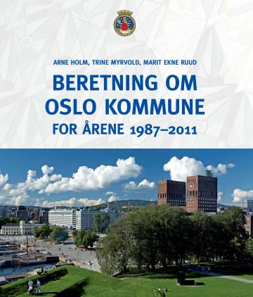 Bilde av Beretning Om Oslo Kommune For årene 1987-2011