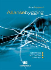 Alliansebygging av Arne Nygaard (Heftet)
