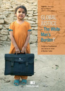 Global justice - the white man's burden? av Alejandro Bendaña, Gunnar Heiene og John Y. Jones (Innbundet)