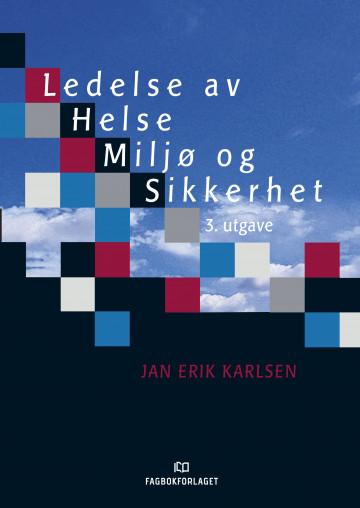 Ledelse av helse, miljø og sikkerhet Jan Erik Karlsen {TYPE#Heftet}