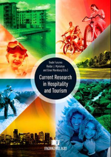Current research in hospitality and tourism (Heftet)