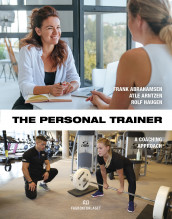 The personal trainer and group fitness instructor av Frank Abrahamsen, Atle Arntzen, Rolf Haugen og Eva Katrine Thomsen (Heftet)