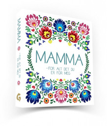Mamma - for alt det du er for meg (Innbundet)
