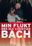 Min flukt med Ole Christian Bach