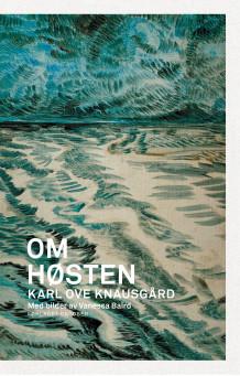 Om høsten av Karl Ove Knausgård (Innbundet)
