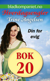 Din for evig av Trine Angelsen (Ebok)