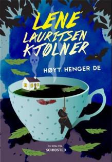 Høyt henger de av Lene Lauritsen Kjølner (Innbundet)