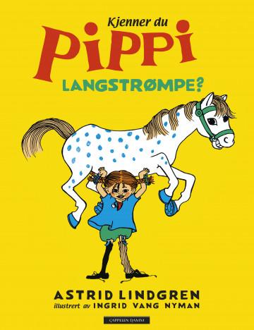 Kjenner du Pippi Langstrømpe? Astrid Lindgren {TYPE#Innbundet}