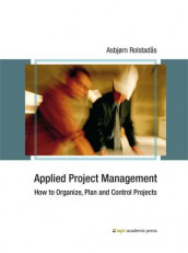 Applied project management av Asbjørn Rolstadås (Heftet)