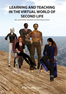 Learning and teaching in the virtual world of second life (Heftet)