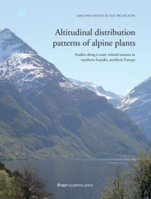 Altitudinal distribution patterns of alpine plants av Egil Ingvar Aune og Jarle Inge Holten (Innbundet)
