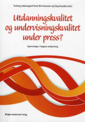 Omslag - Utdanningskvalitet og undervisningskvalitet under press?