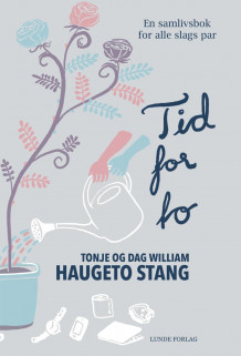 Tid for to av Tonje Haugeto Stang og Dag William Haugeto Stang (Heftet)