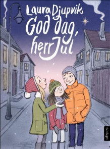 God dag, herr Jul av Laura Djupvik (Ebok)