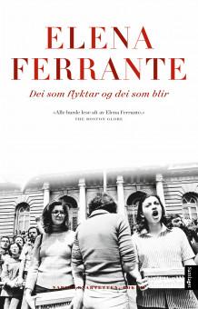 Dei som flyktar og dei som blir av Elena Ferrante (Innbundet)