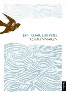 Forkynnaren av Jan Roar Leikvoll (Innbundet)