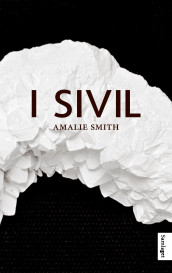 I sivil av Amalie Smith (Ebok)