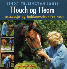 TTouch og TTeam av Linda Tellington-Jones (Innbundet)