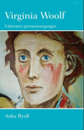 Virginia Woolf av Anka Ryall (Innbundet)