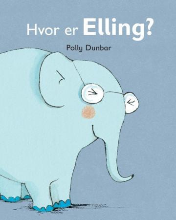 Hvor er Elling? Polly Dunbar {TYPE#Innbundet}