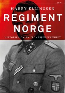 Regiment Norge av Harry A. Ellingsen (Heftet)