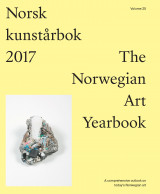 Omslag - Norsk kunstårbok 2017 ; Norwegian art yearbook 2017