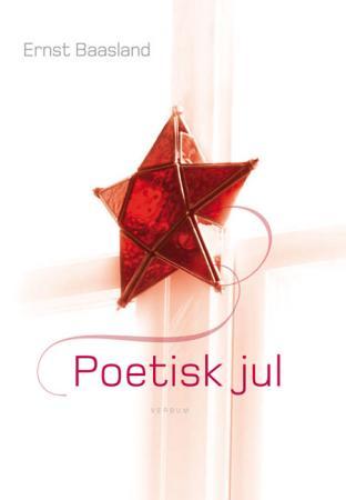 Poetisk jul Ernst Baasland {TYPE#Innbundet}