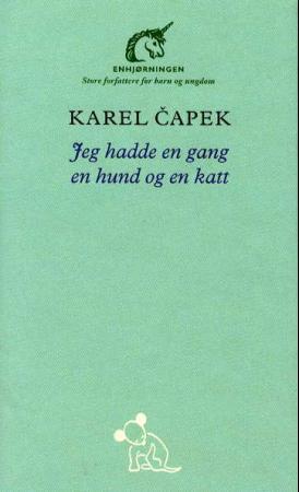 Jeg hadde en gang en hund og en katt Karel Capek