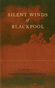 Silent winds of Blackpool av Christopher F-B Grøndahl (Innbundet)