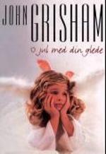 O jul med din glede John Grisham {TYPE#Innbundet}