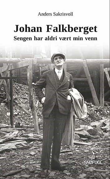 """Bilde av Johan Falkberget: """"sengen Har Aldri Vært Min Venn"""""""