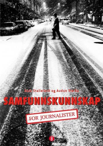 Samfunnskunnskap for journalister Asle Stalleland