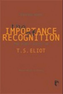 The importance of recognition and other essays on T.S. Eliot av Kristian Smidt (Heftet)