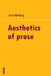 The aesthetics of prose av Arne Melberg (Heftet)