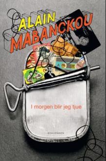 I morgen blir jeg tjue av Alain Mabanckou (Innbundet)